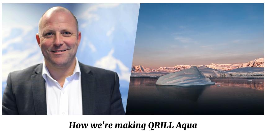 QRILL Aqua - how we're making QRILL Aqua